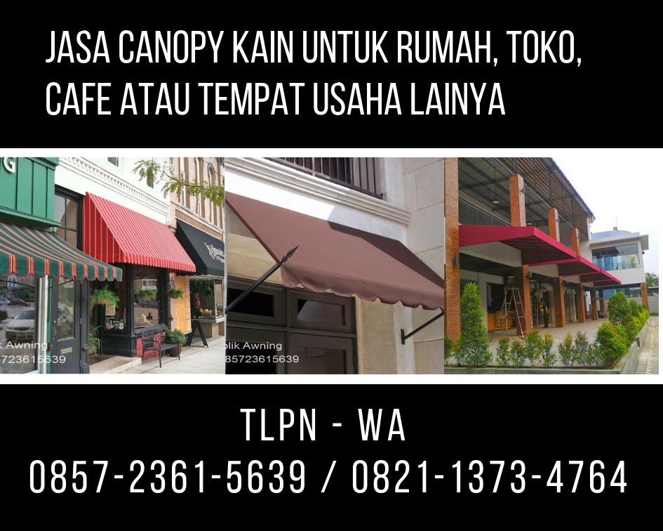 0857-2361-5639 (Isat) Jasa Canopy Kain di Ternate Sunbrella Dickson Republik Awning