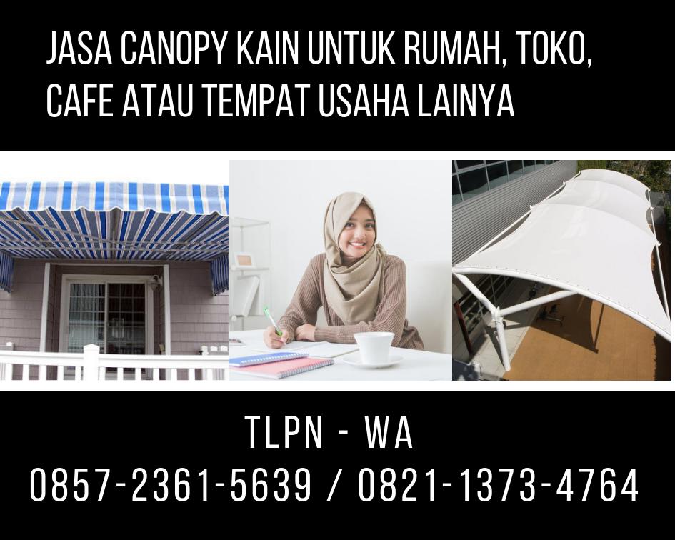 0857-2361-5639 (Isat) Jasa Canopy Kain di Banjarbaru Sunbrella Dickson Republik Awning